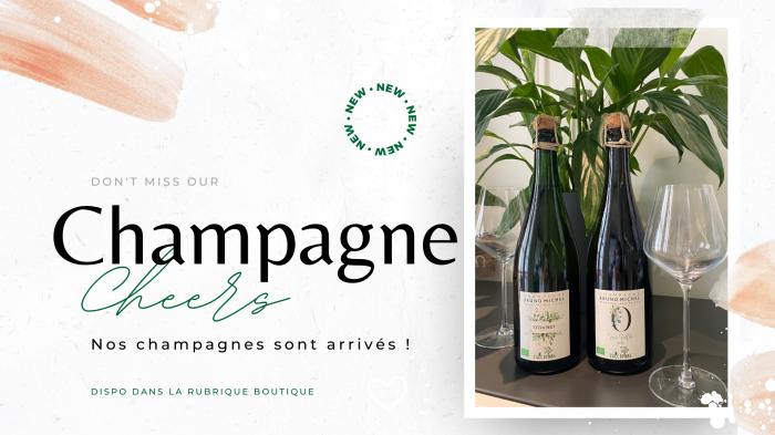 08 - Nos 2 nouveaux Champagnes